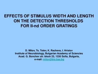 EFFECTS OF STIMULUS WIDTH AND LENGTH ON THE DETECTION THRESHOLDS  FOR II-nd ORDER GRATINGS