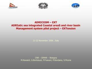 21-22 November 2006 , Italy CNR – ISMAR – Bologna