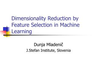 Dimensionality Reduction by Feature Selection in Machine Learning