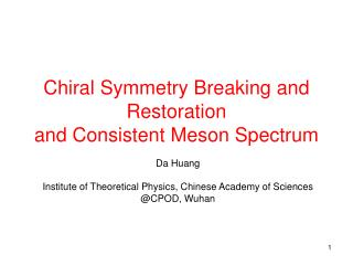 Chiral Symmetry Breaking and Restoration  and Consistent Meson Spectrum
