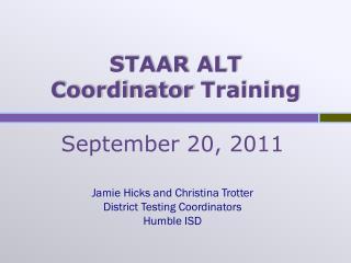 STAAR ALT  C oordinator  Training