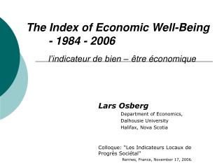 The Index of Economic Well-Being  	- 1984 - 2006 l'indicateur de bien – être économique