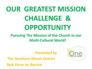 OUR  GREATEST MISSION CHALLENGE  & OPPORTUNITY