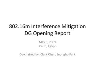 802.16m Interference Mitigation DG Opening Report