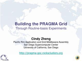 Building the PRAGMA Grid Through Routine-basis Experiments