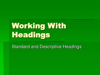 Working With Headings