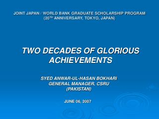 JOINT JAPAN / WORLD BANK GRADUATE SCHOLARSHIP PROGRAM (20 TH  ANNIVERSARY, TOKYO, JAPAN)