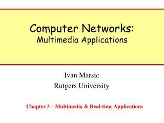 Computer Networks: Multimedia Applications
