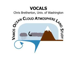 VOCALS Chris Bretherton, Univ. of Washington