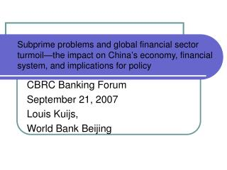CBRC Banking Forum September 21, 2007 Louis Kuijs,  World Bank Beijing