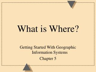 What is Where?