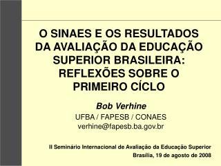 II Seminário Internacional de Avaliação da Educação Superior Brasília, 19 de agosto de 2008