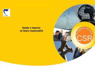 Veneto e imprese: Un futuro responsabile Buone pratiche di  Responsabilità Sociale d'Impresa