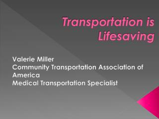 Transportation is Lifesaving