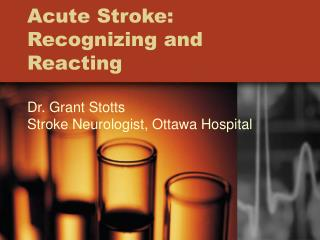 Acute Stroke: Recognizing and Reacting