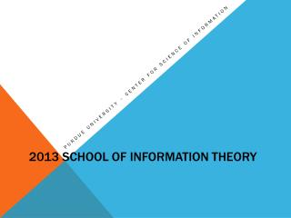 2013 School of Information Theory