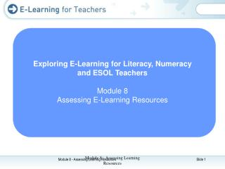 Exploring E-Learning for Literacy, Numeracy  and ESOL Teachers Module 8