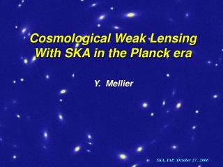 Cosmological Weak Lensing  With SKA in the Planck era