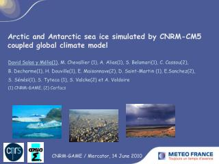 Arctic and Antarctic sea ice simulated by CNRM-CM5 coupled global climate model