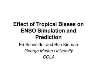 Effect of Tropical Biases on ENSO Simulation and Prediction