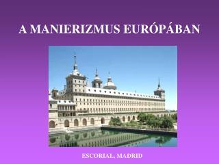 A MANIERIZMUS EUR�P�BAN