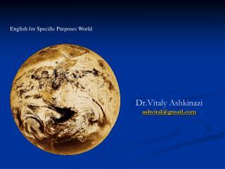 Dr.Vitaly Ashkinazi ashvital@gmail