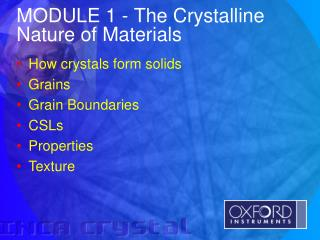 MODULE 1 -  The Crystalline Nature of Materials