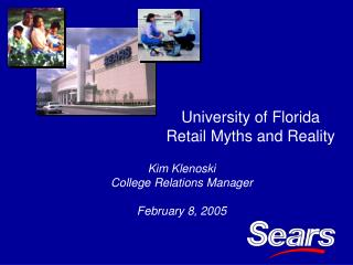 University of Florida Retail Myths and Reality