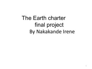 The Earth charter        final project By Nakakande Irene