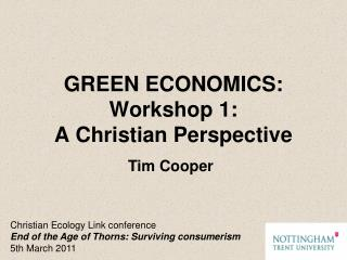 GREEN ECONOMICS:  Workshop 1:  A Christian Perspective