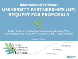 Informational Webinar: UNIVERSITY PARTNERSHIPS (UP) REQUEST FOR PROPOSALS