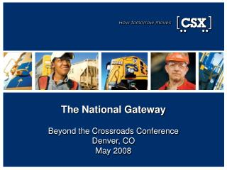The National Gateway Beyond the Crossroads Conference Denver, CO May 2008