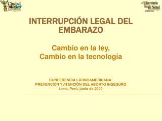 INTERRUPCIÓN LEGAL DEL EMBARAZO Cambio en la ley,  Cambio en la tecnología