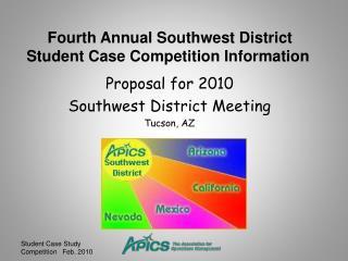 Proposal for 2010  Southwest District Meeting Tucson, AZ