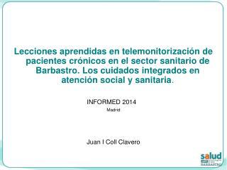 Introducción: Reto. Sector sanitario de Barbastro  La telemonitorización Proyectos y su foco