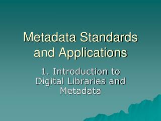 Metadata Standards and Applications