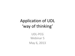 Application of UDL  �way of thinking�