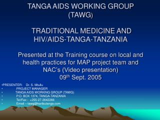 TANGA AIDS WORKING GROUP TAWG   TRADITIONAL MEDICINE AND HIV
