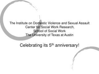 Celebrating its 5 th  anniversary!