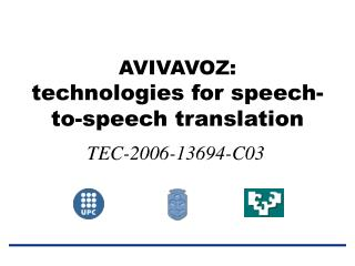 AVIVAVOZ: technologies for speech-to-speech translation