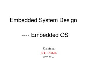 Embedded System Design ---- Embedded OS