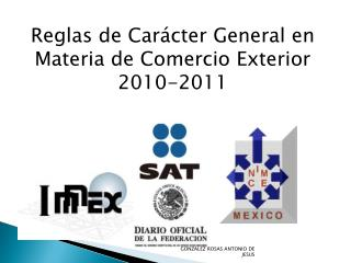 Reglas de Carácter General en Materia de Comercio Exterior 2010-2011