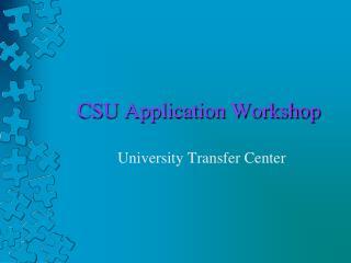 CSU Application Workshop