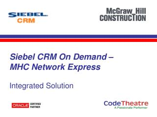 Siebel CRM On Demand –  MHC Network Express Integrated Solution
