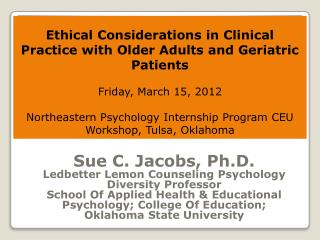 Sue C. Jacobs, Ph.D. Ledbetter Lemon Counseling Psychology Diversity Professor
