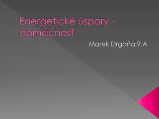 Energetické úspory  - domácnosť