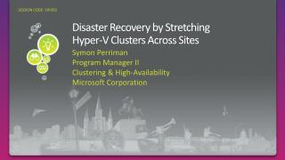 Disaster Recovery by Stretching  Hyper-V Clusters Across Sites