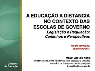 A EDUCAÇÃO A DISTÂNCIA  NO CONTEXTO DAS  ESCOLAS DE GOVERNO Legislação e Regulação: