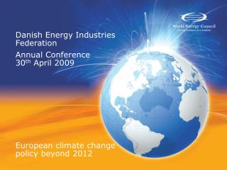 Danish Energy Industries Federation  Annual Conference  30 th  April 2009