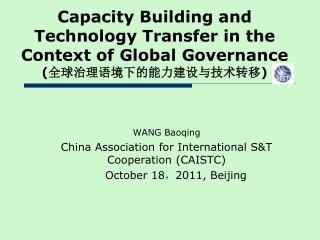 WANG Baoqing China Association for International S&T Cooperation (CAISTC)